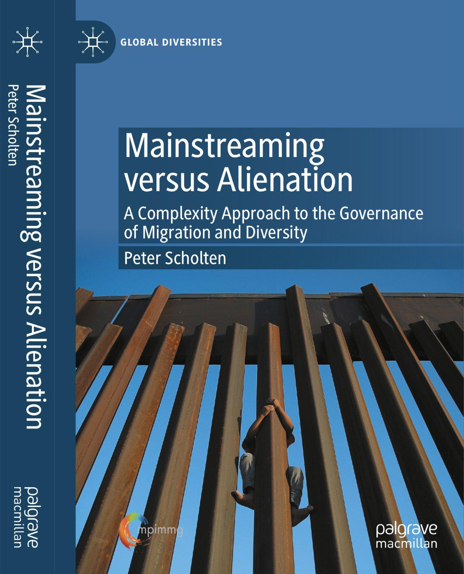 Mainstreaming versus Alienation: Coming to Terms with Complexity in  the Governance of Migration and Diversity